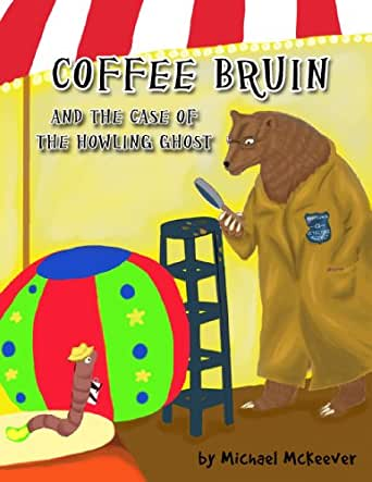 COFFEE BRUIN AND THE CASE OF THE HOWLING GHOST