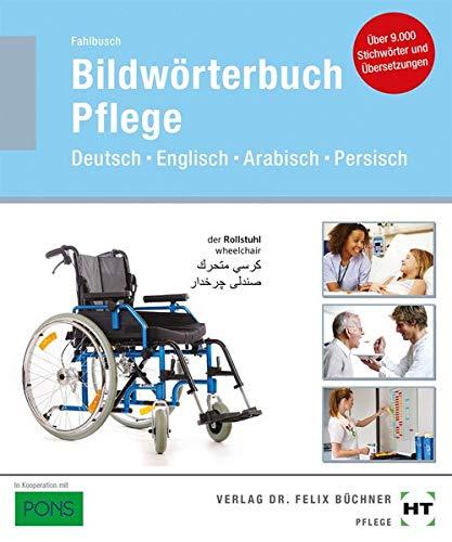 Bildwörterbuch Pflege  Deutsch Englisch Arabisch Persisch