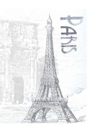 Paris: Personal Sketchbook with 150 White Blank Pages: Sketch Notebook/Journal Eiffel Tower Cover Design (8.5 X 11)
