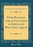 Food Balances for 30 Countries in Africa and West Asia, 1959-61 (Classic Reprint)