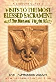 Visits to the Most Blessed Sacrament and the Blessed Virgin Mary, St. Alphonsus de Liguori, 0892437707