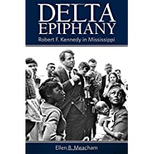 Delta Epiphany: Robert F. Kennedy in Mississippi