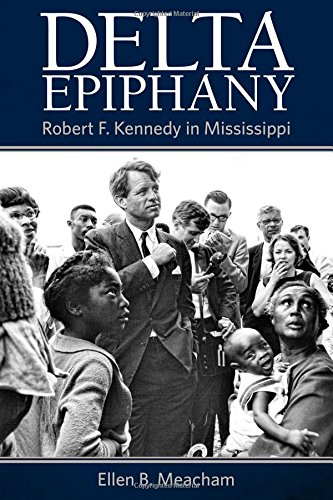 Delta Epiphany: Robert F. Kennedy in Mississippi cover