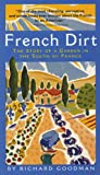 img - for French Dirt: The Story of a Garden in the South of France book / textbook / text book