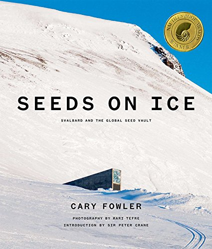 Seeds on Ice: Svalbard and the Global Seed Vault cover
