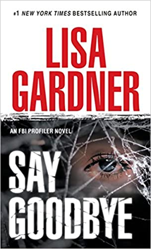 Amazon Fr Say Goodbye An Fbi Profiler Novel Lisa