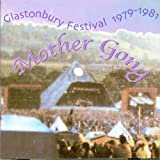 Glastonbury 79-81 by MOTHER GONG (2013-05-03)