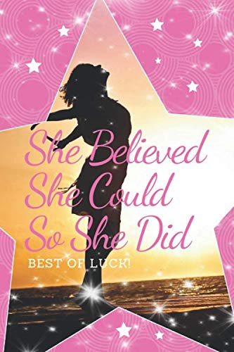 She Believed She Could So She Did: Pink Journal, Beautiful Inspirational Gift For Girls And Women, Perfect Graduation - T-shirt Personalized Band Gift