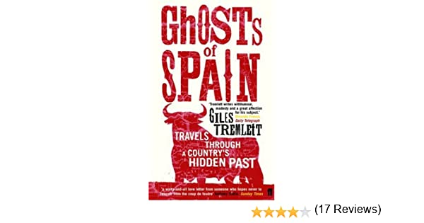 Ghosts of Spain: Travels Through a Countrys Hidden Past: Amazon.es: Giles Tremlett: Libros en idiomas extranjeros