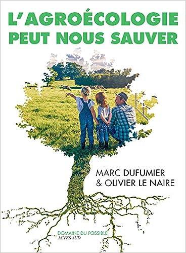 Book's Cover of L'agroécologie peut nous sauver: Entretiens (Français) Broché – 15 mai 2019