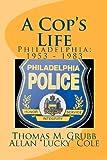 A Cop's Life, Thomas Grubb and Allan Cole, 0615520219