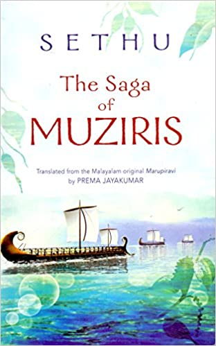 Buy The Saga Of Muziris Book Online At Low Prices In India The Best Malayalam Love Pudse Get Lost