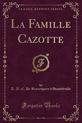 la-famille-cazotte-classic-reprint-french-edition