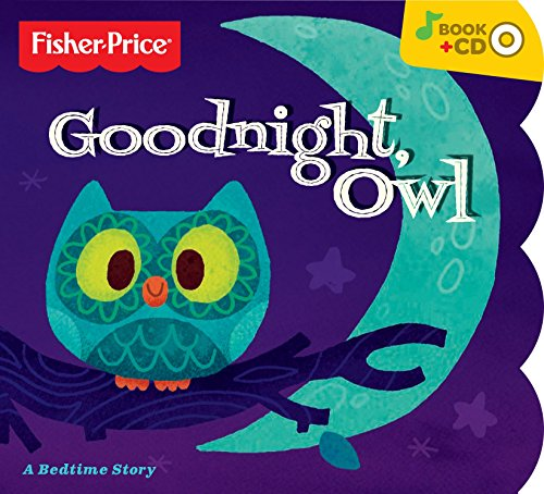 Good Night Cd (Fisher-Price Goodnight Owl Board Book With Bonus Music CD)