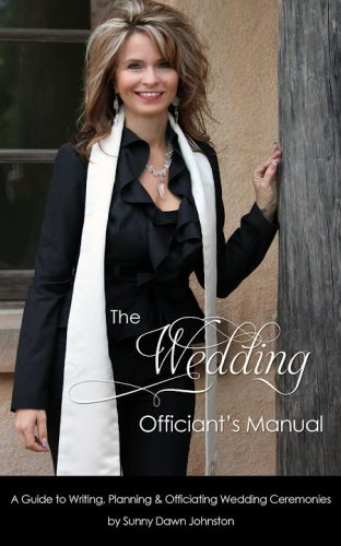 The Wedding Officiant's Manual: A Guide to Writing, Planning and Officiating Wedding -