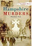 Hampshire Murders (Sutton True Crime History)