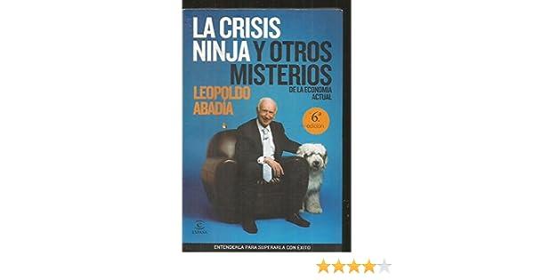 LA CRISIS NINJA Y OTROS MISTERIOS DE LA ECONOMIA ACTUAL ...