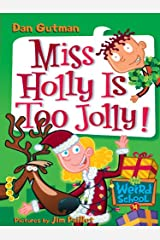 My Weird School #14: Miss Holly Is Too Jolly! (My Weird School Daze) Kindle Edition