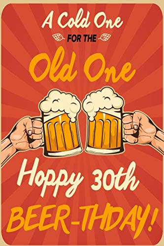30th Birthday Invitations For Him - A Cold One For The Old