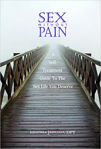 The Sex Without Pain by Heather Jeffcoat product recommended by Heather Jeffcoat on Improve Her Health.