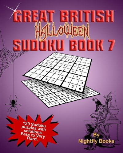Great British Halloween Sudoku: 120 Sudoku puzzles with solutions. Easy to Very Hard. Large print puzzles perfect for all ages (Great British Sudoku) (Volume 7)