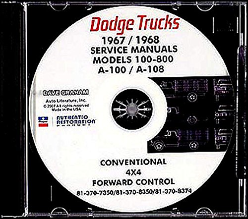 THE ABSOLUTE BEST 1967 1968 DODGE TRUCK & PICKUP REPAIR SHOP & SERVICE MANUAL CD For A100, A108, D100, D200, D300, D400, D500, D600, D700, D800, W100, W200, W300,W400,W500, Low Cab Forward, Tilt & Crew Cab, Conventional, Power Wagon