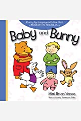 Baby and Bunny: Sharing Sign Language with Your Child: a Words By the Handful Story Hardcover