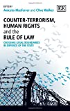 Counter-Terrorism, Human Rights and the Rule of Law, Clive Walker, 1781954461