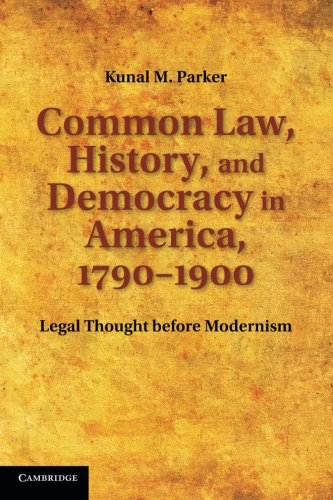 COMMON LAW HISTORY AND DEMOCRACY IN AMERICA 1790-1900