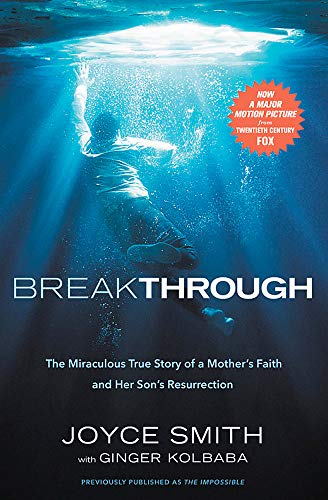 Breakthrough: The Miraculous True Story of a Mother's Faith and Her Child's Resurrection por Joyce Smith