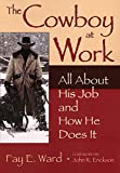 img - for The Cowboy at Work: All About His Job and How He Does It book / textbook / text book