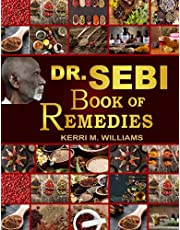 Dr Sebi's Book of Remedies: Alkaline Medicine Making and Herbal Remedies for Common Ailments | Boost Immunity, Improve Health and Life-Long Vitality (Dr. Sebi Books)