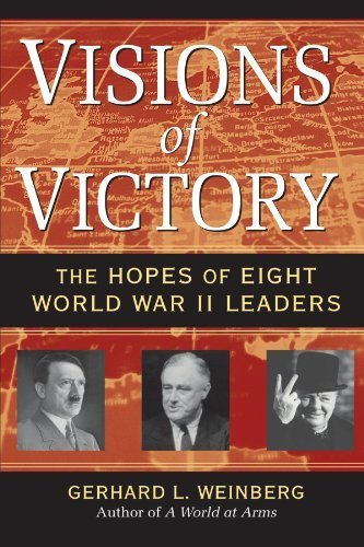Visions of Victory: The Hopes of Eight World War II Leaders by Gerhard L. Weinberg (2007-09-03)