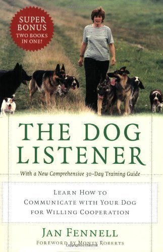 The Dog Listener: Learn How to Communicate with Your Dog for Willing Cooperation cover