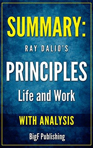 Summary of Ray Dalio's Principles: With Analysis