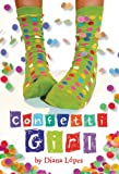 Front cover for the book Confetti Girl by Diana Lopez