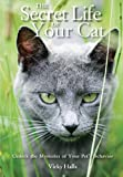 The Secret Life of Your Cat, Vicky Halls, 1554077354