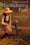 Adventures of Huckleberry Finn: Illustrated
