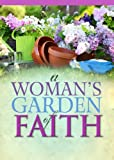 A Woman's Garden of Faith, Freeman-Smith, 1605874345