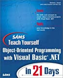 img - for Sams Teach Yourself Object-Oriented Programming with VB.NET in 21 Days by Simon, Richard J., Cox, Ken, Koorhan, Leslie (2002) Paperback book / textbook / text book