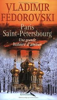 Paris-Saint-Pétersbourg : une grande histoire d'amour, Fedorovski, Vladimir