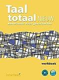Taal totaal nieuw. Arbeitsbuch: Nederlands voor gevorderden