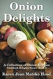 onion delights cookbook (cookbook delights)