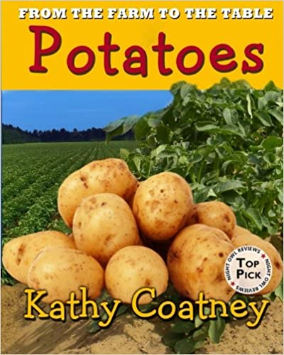 From the Farm to the Table Potatoes (From the Farm to the Table Series Book 4)