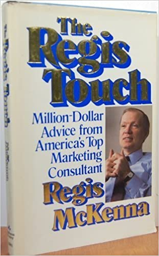 The Regis Touch Million Dollar Advice From America S Top Marketing Consultant Mckenna Regis 9780201139815 Amazon Com Books