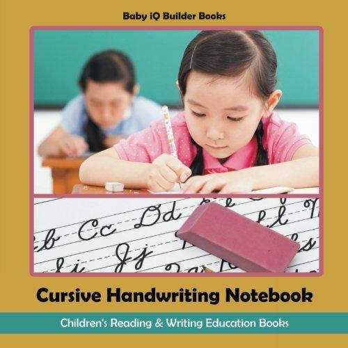 Cursive Handwriting Notebook : Children's Reading & Writing Education Books ebook
