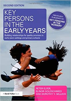 Key Persons in the Early Years: Building relationships for quality provision in early years settings and primary schools