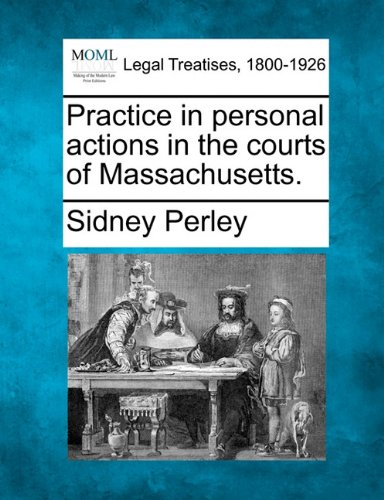 Practice in personal actions in the courts of Massachusetts. pdf epub