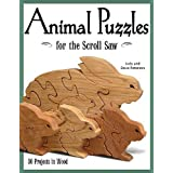 Animal Puzzles for the Scroll Saw: 30 Projects in Wood by Judy Peterson (18-Mar-2006) Paperback