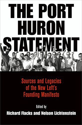 The Port Huron Statement: Sources and Legacies of the New Left's Founding Manifesto (Politics and Culture in Modern (Left Port)